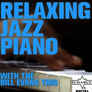Albumcover Bill Evans - Relaxing Jazz Piano with the Bill Evans Trio