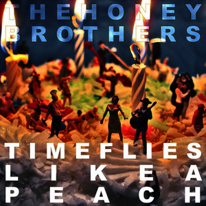 Albumcover The Honey Brothers - Time Flies Like a Peach