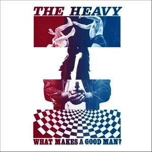 Albumcover The Heavy - What Makes A Good Man?