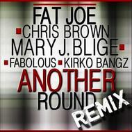 Another Round (feat Chris Brown, Mary J. Blige, Fabolous & Kirko Bangz) [Remix] - Single