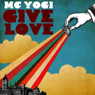 MC Yogi - Give Love