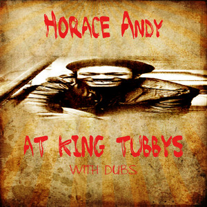 Albumcover Horace Andy - Horace Andy At King Tubbys With Dubs Platinum Edition
