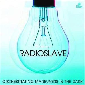 Albumcover Radio Slave - Orchestrating Maneuvars In The Dark