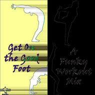 Albumcover Various Artists - Get On the Good Foot: A Funky Workout Mix