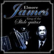 Elmore James - Elmore James. King of the Slide Guitar