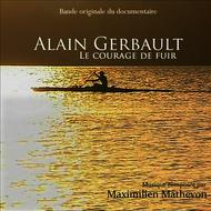 Albumcover Maximilien Mathevon - Alain Gerbault - Le courage de fuir (Musique originale du documentaire)