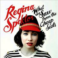 Albumcover Regina Spektor - What We Saw From The Cheap Seats