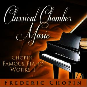 Albumcover Various Artists - Classical Chamber Music -  Chopin - Famous Piano Works 1