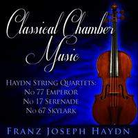 Classical Chamber Music - String Quartet No.77 Emperor, No.17 Serenade and No.67 Skylark