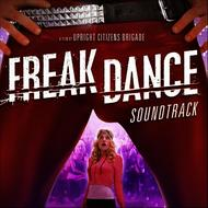 Albumcover Original Cast - Freak Dance: A Film By Upright Citizens Brigade (Original Motion Picture Soundtrack)