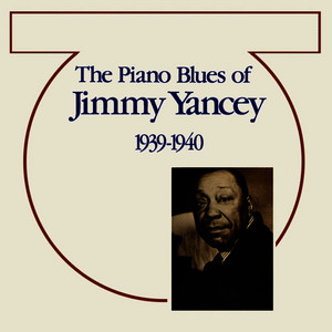 Albumcover Jimmy Yancey - The Piano Blues Of Jimmy Yancey