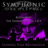 Symphonic Orchestral - Beethoven: The Symphonies No.s 5 and 4