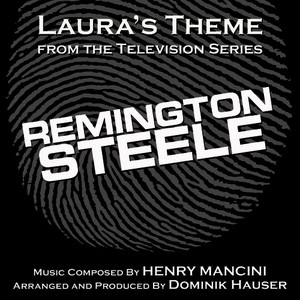 Albumcover Dominik Hauser - Remington Steele - Laura's Theme from the TV Series (Henry Mancini) - Single