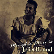 Memphis Minnie - Joliet Bound