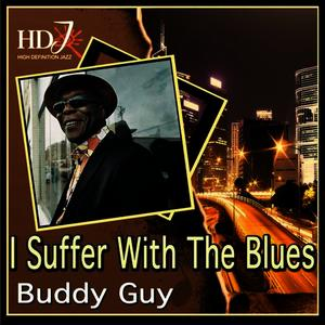 Albumcover Buddy Guy - I Suffer With The Blues