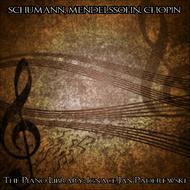 Schumann, Mendelssohn & Chopin: The Piano Library