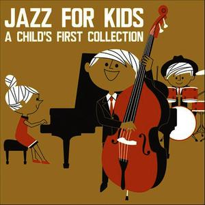 Albumcover Various Artists - Jazz for Kids: A Child's First Collection