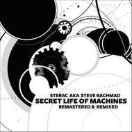 Sterac aka Steve Rachmad - Secret Life Of Machines Remastered & Remixed