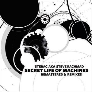 Albumcover Sterac aka Steve Rachmad - Secret Life Of Machines Remastered & Remixed