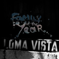 Albumcover Family of the Year - Loma Vista (Explicit)