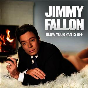 Albumcover Jimmy Fallon - Blow Your Pants Off