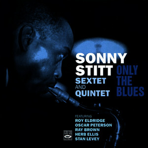Albumcover Sonny Stitt - Sextet and Quintet - Only the Blues