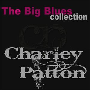 Albumcover Charley Patton - Charley Patton (The Big Blues Collection)