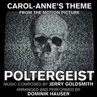Dominik Hauser - Poltergeist - Carol Anne's Theme from the Motion Picture (Single) (Dominic Hauser)