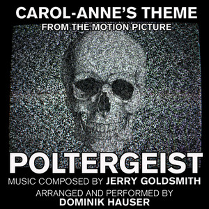 Albumcover Dominik Hauser - Poltergeist - Carol Anne's Theme from the Motion Picture (Single) (Dominic Hauser)