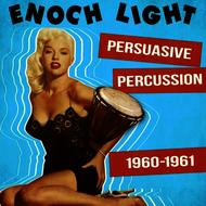 Albumcover Enoch Light - Persuasive Percussion 1960-1961