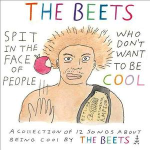 Albumcover The Beets - Spit In The Face of People Who Don't Want To Be Cool