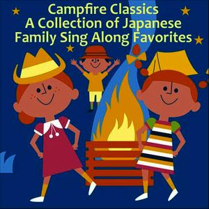 Albumcover Various Artists - Campfire Classics: A Collection ofJapanese Family Sing Along Favorites