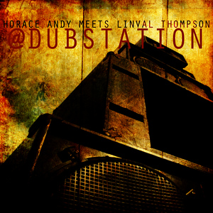 Albumcover King Tubby - Horace Andy Meets Linval Thompson @ Dub Station Platinum Edition