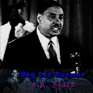 Big Joe Turner - S.K. Blues
