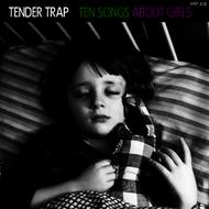 Albumcover Tender Trap - Ten Songs About Girls