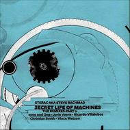 Sterac aka Steve Rachmad - Secret Life Of Machines The Remixes Part 2