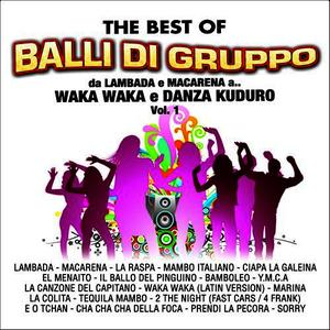 Albumcover Various Artists - The Best Of Balli Di Gruppo, Vol. 1 (Da Lambada e Macarena a Waka Waka e Danza Kuduro)