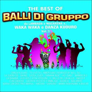Albumcover Various Artists - The Best Of Balli Di Gruppo, Vol. 3 (Da Lambada e Macarena a Waka Waka e Danza Kuduro)