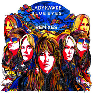 Ladyhawke - Blue Eyes (Remixes)