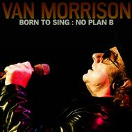 Albumcover Van Morrison - Born To Sing: No Plan B