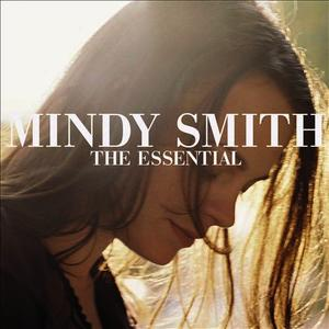 Albumcover Mindy Smith - The Essential Mindy Smith