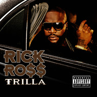 Rick Ross - Trilla (Explicit)