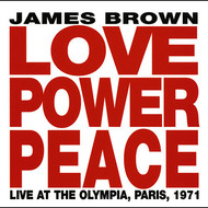 James Brown - Love Power Peace James Brown -  Live At The Olympia, Paris 1971