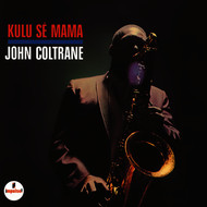 Albumcover John Coltrane - Kulu Se Mama (Originals Version)