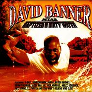 David Banner - MTA2-Baptized In Dirty Water (Edited Version)