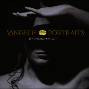 Albumcover Vangelis - Portraits (So Long Ago, So Clear)