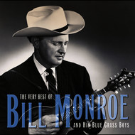 Bill Monroe - The Very Best Of Bill Monroe And His Blue Grass Boys