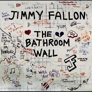 Albumcover Jimmy Fallon - The Bathroom Wall
