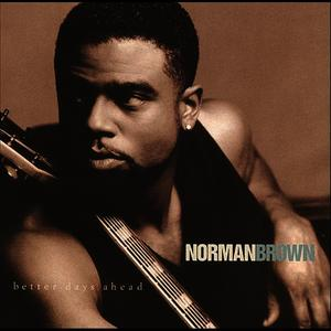 Albumcover Norman Brown - Better Days Ahead
