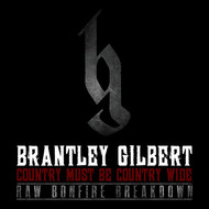 Brantley Gilbert - Country Must Be Country Wide (Raw Bonfire Breakdown Version)